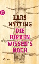 Lars Mytting, Die Birken wissen's noch