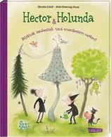 ab 5 Jahren /  Christin Schill / Anke Hennings-Huep: Hector & Holunda. Wirklich zauberlich und wundersam verhext
