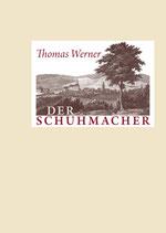 Thomas Werner, Der Schuhmacher
