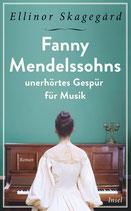 Ellinor Skagegård, Fanny Mendelssohns unerhörtes Gespür für Musik