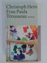 Hein, Christoph - Frau Paula Trousseau. Roman