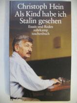 Hein, Christoph - Als Kind habe ich Stalin gesehen. Essais und Reden.