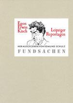Kisch, Egon Erwin - Leipziger Reportagen