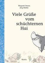 ab 7 Jahren / Megumi Iwasa, Viele Grüße vom schüchternen Hai