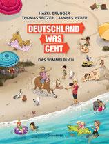 ab 2 Jahren / Hazel Brugger / Thomas Spitzer / Jannes Weber, Deutschland Was Geht. Das Wimmelbuch