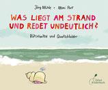 ab 5 Jahren / Moni Port , Jörg Mühle, Was liegt am Strand und redet undeutlich?