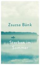 Zsuzsa Bank - Sterben im Sommer