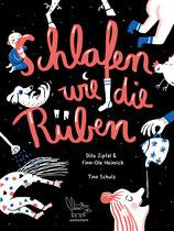 ab 4 Jahren / Dita Zipfel / Finn-Ole Heinrich / Tine Schulz: Schlafen wie die Rüben