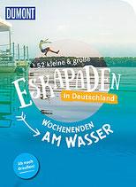 52 kleine & große Eskapaden in Deutschland. Wochenenden am Wasser. Ab nach draußen!