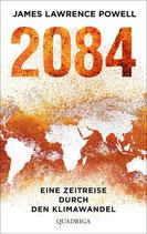 James Lawrence Powell - 2084 - Eine Zeitreise durch den Klimawandel