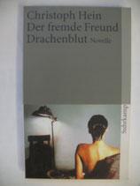 Hein, Christoph - Der fremde Freund Drachenblut. Novelle
