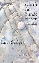 Lutz Seiler, schrift für blinde riesen. Gedichte