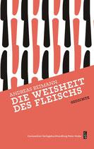 Reimann, Andreas - Die weisheit des fleischs / Werke 2
