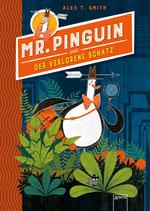 ab 8 Jahren / Alex T. Smith, Mr. Pinguin und der verlorene Schatz