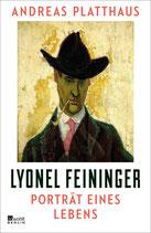 Andreas Platthaus: Lyonel Feininger. Porträt eines Lebens