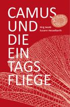 Jacob/Hesselbarth, Camus und die Eintagsfliege