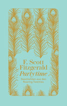 F. Scott Fitzgerald, Partytime. Geschichten aus den Roaring Twenties