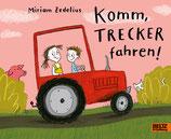 ab 2 Jahren / Miriam Zedelius: Komm, Trecker fahren!