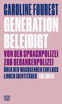 Caroline Fourest: Generation beleidigt. Von der Sprachpolizei zur Gedankenpolizei. Über den wachsenden Einfluss linker Identitärer. Eine Kritik.