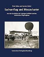 Kühne, Peter/ Stölzel, Karsten - Sachsenflug und Messecharter