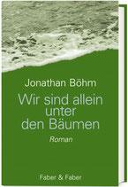 Jonathan Böhm, Wir sind allein unter Bäumen