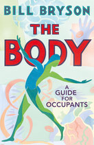 Bill Bryson - The Body. A guide for occupants