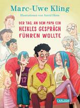 ab 6 Jahren / Marc-Uwe Kling, Astrid Henn: Der Tag, an dem Papa ein heikles Gespräch führen wollte
