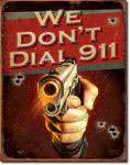 We don`t dial 911
