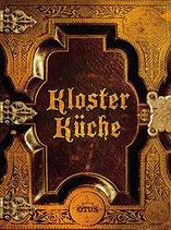 Klosterküche: Überlieferte Rezepte, Heldenlieder und Mythen