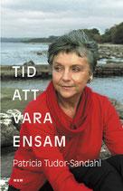 Tid att vara ensam av Patricia Tudor-Sandahl