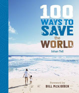 100 Ways to Save the World Hardcover – Illustrated by Johan Tell (Author), Bill McKibben (Foreword)