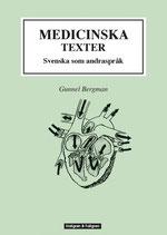 Medicinska texter: svenska som andraspråk av Gunnel Bergman