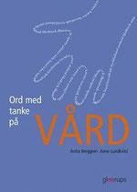Ord med tanke på vård av Anita Berggren och Anne Lundkvist