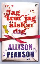 Jag tror jag älskar dig av Allison Pearson