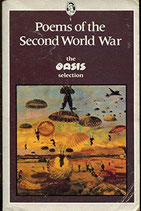 Poems of the Second World War: Oasis Selection Editor-in-Chief Victor Selwyn