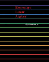 Elementary Linear Algebra by Richard O. Hill, Jr. (Text Book and Instructor's Manual)