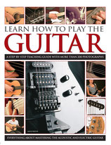 Learn How to Play the Guitar - a step-by-step guide with more than 200 Photographs by Nick Freeth