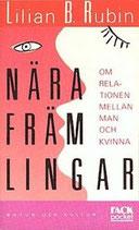 Nära främlingar: Om relationen mellan man och kvinna av Lillian B Rubin