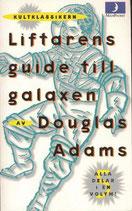 Liftarens guide till galaxen av Douglas Adams