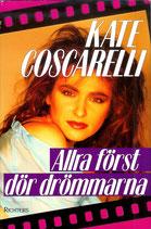 Allra först dör drömmarna av Kate Coscarelli