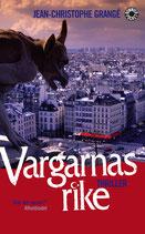 Vargarnas rike av Jean-Christophe Grangé