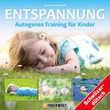 Silvia Mundschin: Entspannung - Autogenes Training für Kinder