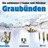 Die schönsten Sagen und Märchen: Graubünden