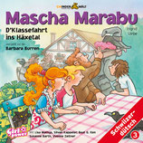 Mascha Marabu Vol. 3 - D'Klassefahrt ins Häxetal