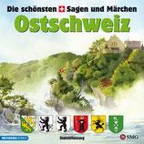 Die schönsten Sagen und Märchen: Ostschweiz