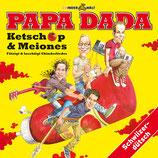 Papa Dada: Ketschöp und Meiones