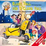 Klare Fall für d'Clara Fall Vol. 3: Kennwort Totalschade