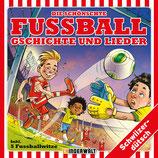 Die schönschte Fussball Gschichte und Lieder