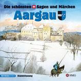 Die schönsten Sagen und Märchen: Aargau