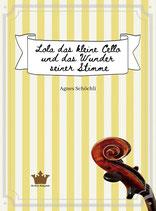 Lola das kleine Cello und das Wunder seiner Stimme